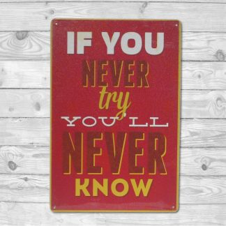 Emaljeskilt If you never try Youll never know
