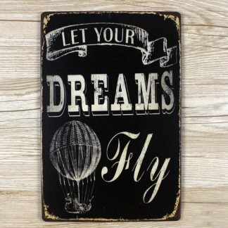 Emaljeskilt Let your Dreams fly