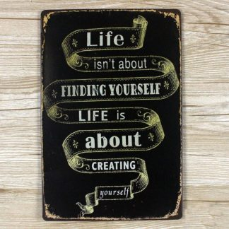 Emaljeskilt Life is about creating Yourself