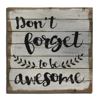 Træskilt Don't forget to be Awesome